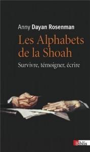 les alphabets de la shoah anny dayan rosenman