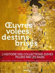 oeuvres volées destins brisées histoire des collections juives pillées par les nazis