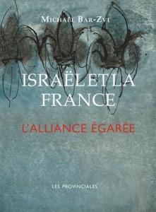 israel et la france alliance egaree michael bar-zvi