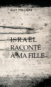 israel raconte a ma fille guy milliere