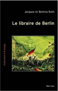 le libraire de berlin jacques bettina roth
