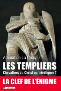 ordre du temple templiers arnaud de la croix