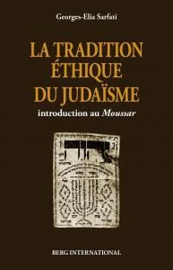 tradition ethique du judaisme georges elia sarfati moussar