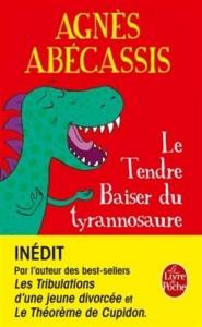 agnes abecassis tendre baiser du tyrannosaure