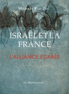 israel et la france alliance egaree michael bar-zvi