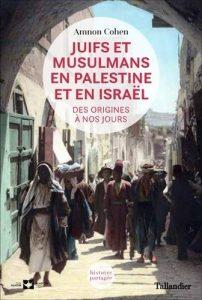 juifs et musulmans en palestine et en israel amnon cohen