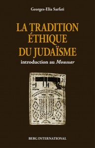 tradition ethique du judaisme georges elia sarfati moussar